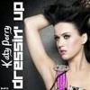 Katy Perry~Dress'in' Up