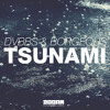 dvbbs & borgeous - tsunami (pete tong premiere)