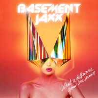 Basement Jaxx What A Difference Your Love Makes (HUXLEY Remix) Artwork