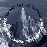 Body Parts Unavoidable Things Artwork