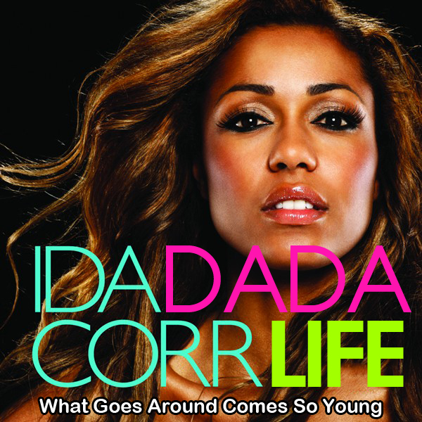 Ida Corr vs. Dada Life - What Goes Around Comes So Young (Ch.Art Mashup)