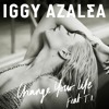 Iggy Azalea - Change Your Life (feat. T.I.)