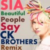 SIA - Beautiful People Say (CK Brothers Remix)