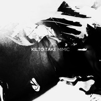 Kilto Take Mimic Artwork