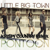 Little Big Town - Tipsy On A Pontoon ((Krispy Country Remix))