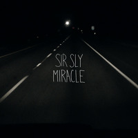 Sir Sly Miracle Artwork