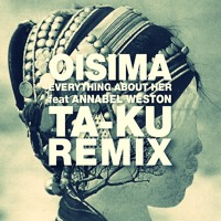 Oisima Everything About Her Ft. Annabel Weston (Ta-Ku Remix) Artwork
