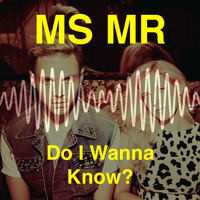 Arctic Monkeys Do I Wanna Know? (MS MR Cover) Artwork