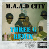 Kendrick Lamar - M.A.A.D City (Three G Remix)