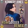 Free Download Katy Perry - Roar Kennedy Jones ROAR LOUDER Remix Mp3