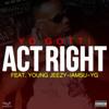 Yo Gotti Ft Young Jeezy, IAMSU, YG - Act Right (Remix) Third Verse Acap Out [DJ STEYD EDIT]