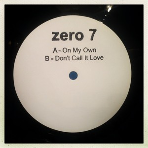 "Don't Call It Love (12"" Version) feat. Tom Leonard by Zero 7"