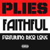 Plies Faithful Feat Rico Love Explicit