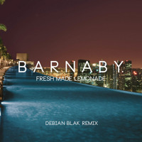 Barnaby Fresh Made Lemonade (Debian Blak Remix) Artwork