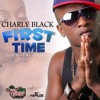 Charly Black - First Time (Edit)