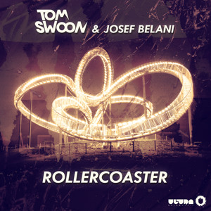 Tom Swoon & Josef Belani - Rollercoaster (PREVIEW) OUT NOW