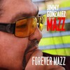 Free Download Que Harias-Jimmy Gonzalez Y Grupo Mazz Mp3
