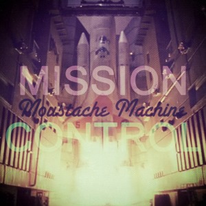 Moustache Machine by Mission Control
