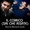 Dennis Bernardi - Il comico (sai che risate) Cremonini Cover