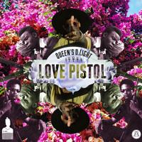 Queens D.Light Love Pistol Artwork