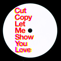Cut Copy Let Me Show You Artwork