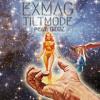 Exmag - Tilt Mode (Feat. Gibbz)