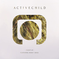 Active Child Subtle (Ft. Mikky Ekko) Artwork