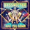 Bassnectar - Take You Down [Special Edit]