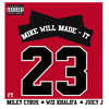 Mike Will Made-It - 23 ft. Miley Cyrus, Wiz Khalifa & Juicy J (FULL audio) album artwork