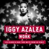 Iggy Azalea - Work (Leo Blanco & Dani Toro Muito Drum - Ah Remix) FREE DOWNLOAD