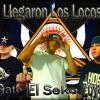 Llegaron Los Locos (El Gato ft El Seko & zoyapa)