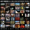 Free Download Ace Enders - When I Hit The Ground Mp3