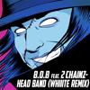 B.o.B ft. 2 Chainz - Headband (Whiiite Remix)