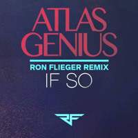 Atlas Genius If So (Ron Flieger Remix) Artwork
