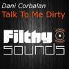 Dani Corbalan - Talk To Me Dirty (Download Now)