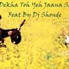 Tujhe Dekha Toh Yeh Jaana Sanam Feat Shonde (re-work)