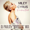 WRECKING BALL-Miley Cyrus (DJ PAULO's WRECKED Rework) DOWNLOAD album artwork