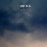 Fractures Cadence Artwork