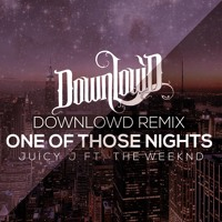 Juicy J Ft. The Weeknd One of Those Nights (Downlow'd Remix) Artwork