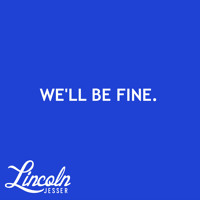 Lincoln Jesser We'll Be Fine Artwork