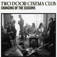 Two Door Cinema Club Changing Of The Seasons (Monsieur Adi Remix) Artwork