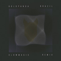 Gold Panda Brazil (Slow Magic Remix) Artwork