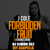 J Cole Feat. Kendrick Lamar - Forbidden Fruit [DJ Simon Sez DIY Acapella]