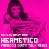 Balkan Beat Box - Hermetico (Freedo's Dirty Talk Remix)