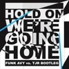 Hold On We're Going Home (Funk Avy vs. TJR Bootleg)Drake feat. Majid Jordan