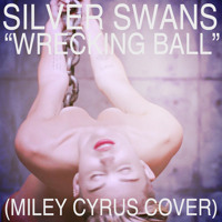 Miley Cyrus Wrecking Ball (Silver Swans Cover) Artwork