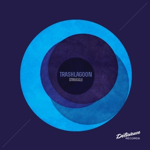 Struggle (Original Mix) by Trashlagoon