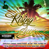 Rising Sun Riddim Mixed By Dj Soldier