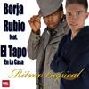 Borja Rubio feat El Tapo en la Casa - Ritmo Tropical
