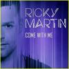 Riky Martin-Come Whit Me